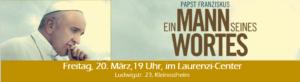 Filmvorführung: EIN MANN SEINES WORTES - Papst Franziskus @ Laurenzicenter